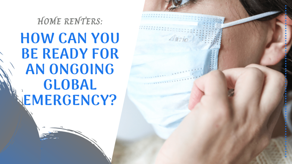 Home Renters: How Can You Be Ready for an Ongoing Global Emergency? - Article Banner